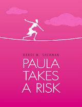 Paula Takes a Risk by RandiSherman